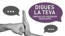 Imatge promocional de Digues la teva contra les violències masclistes